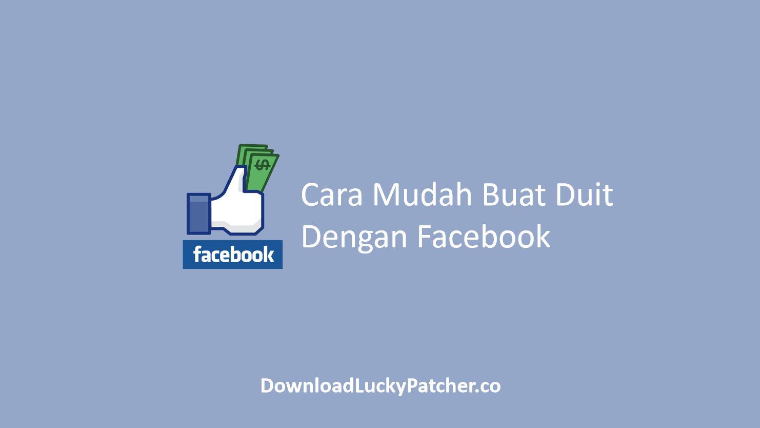 Cara Buat Duit Dengan Facebook