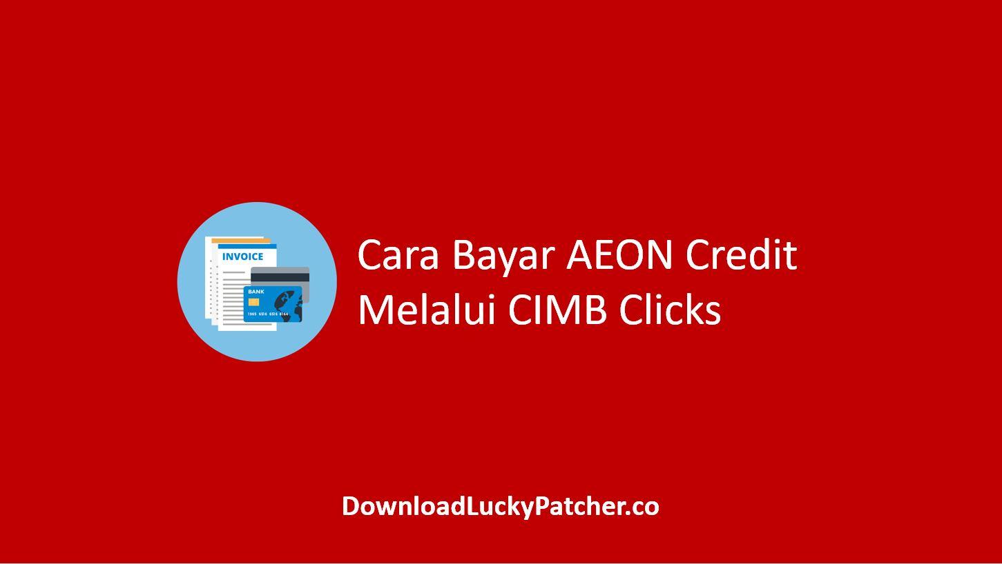 Cara Bayar AEON Credit Melalui CIMB Clicks