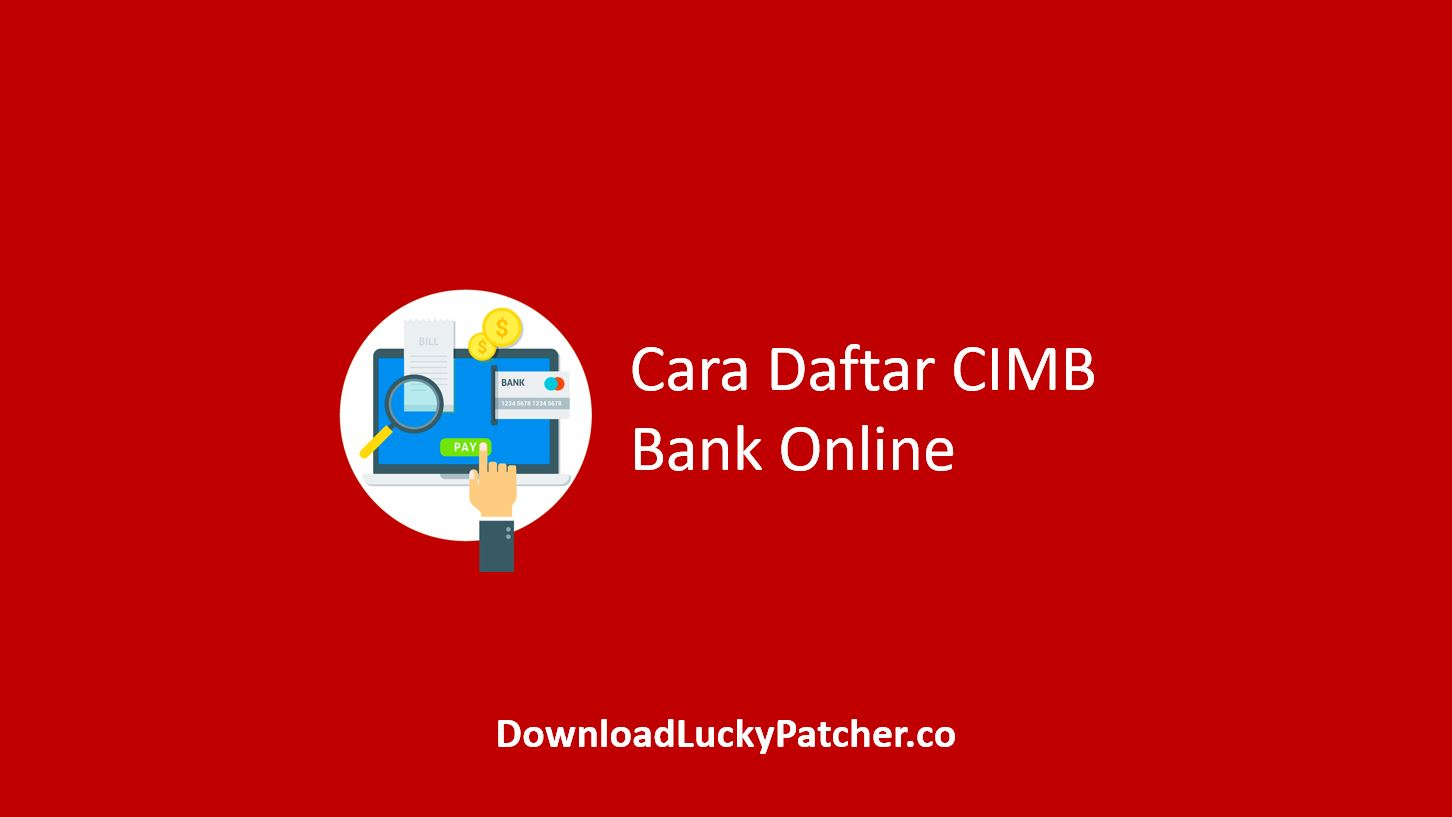 Cara Daftar CIMB Bank Online