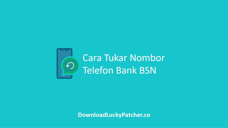 Cara Tukar Nombor Telefon BSN