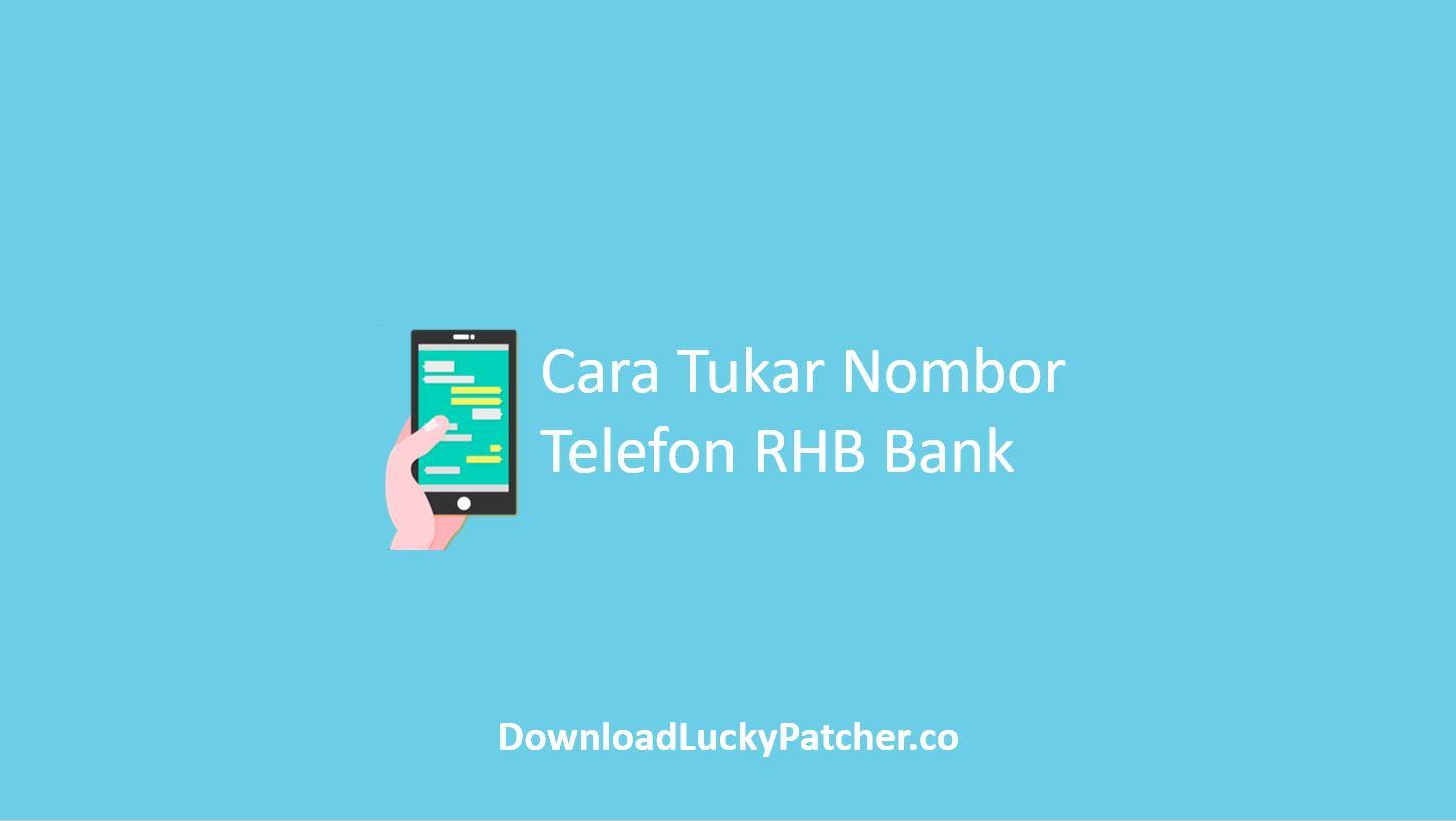 Cara Tukar Nombor Telefon RHB Bank